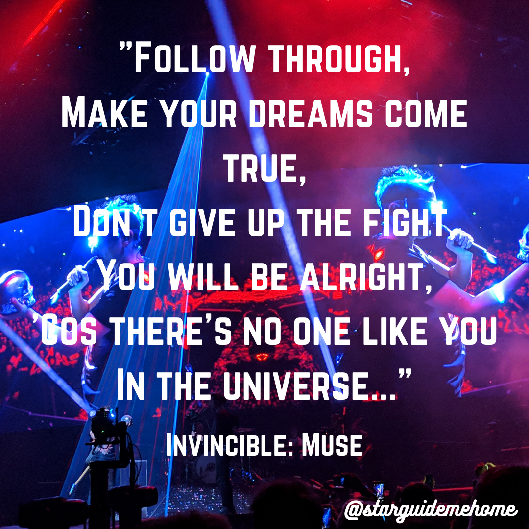 _Follow through, Make your dreams come true, Don't give up the fight, You will be alright, 'Cos there's no one like you In the universe..._